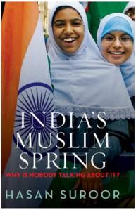 Hasan Suroor_indias-muslim-spring